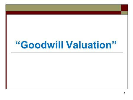 """Goodwill Valuation""."