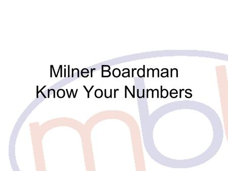 Milner Boardman Know Your Numbers. What entity should I use? Sole Trader ship Partnership Limited Company Limited Liability Partnership Should I Incorporate.
