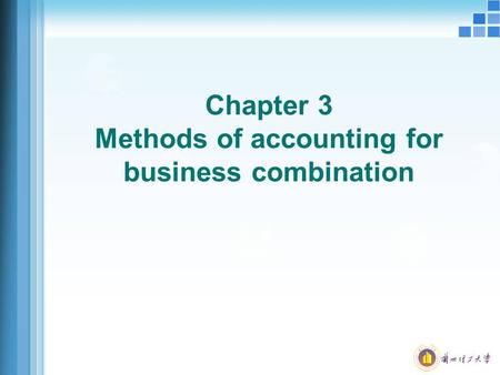 Chapter 3 Methods of accounting for business combination.