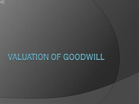 VALUATION OF GOODWILL.