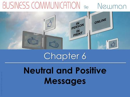 Chapter 6 Copyright © 2015 Cengage Learning Neutral and Positive Messages.