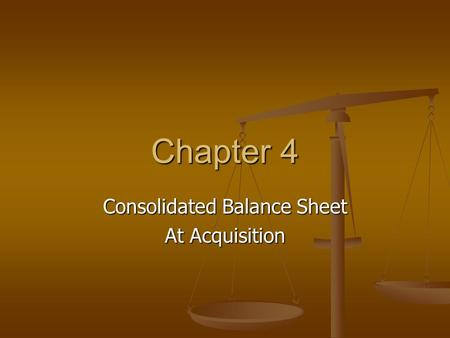 Chapter 4 Consolidated Balance Sheet At Acquisition.