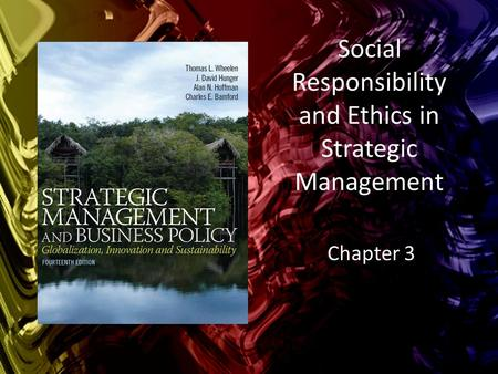Social Responsibility and Ethics in Strategic Management Chapter 3.