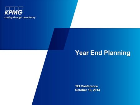 Year End Planning TEI Conference October 10, 2014.