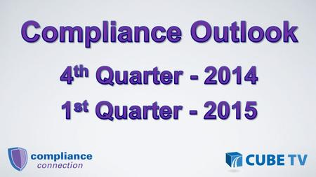 Fourth Quarter 2014 CFPB Annual Privacy Notice Revisions International Remittance Transfer Exceptions Qualified Mortgage Cure Provision FASB Goodwill.