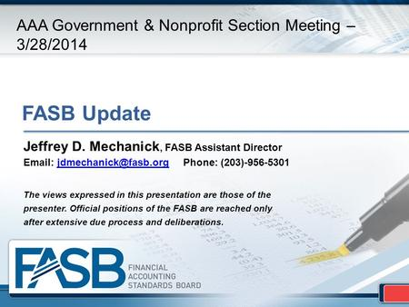 FASB Update Jeffrey D. Mechanick, FASB Assistant Director   Phone: The views expressed in.