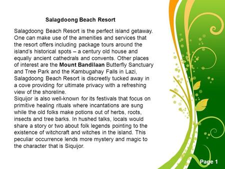 Free Powerpoint Templates Page 1 Salagdoong Beach Resort Salagdoong Beach Resort is the perfect island getaway. One can make use of the amenities and services.