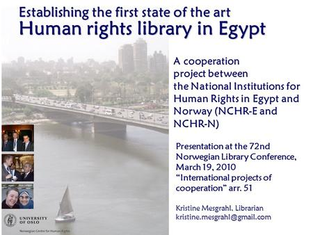 Establishing the first state of the art Human rights library in Egypt A cooperation project between the National Institutions for Human Rights in Egypt.