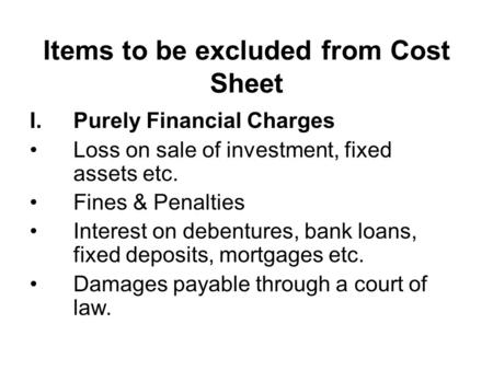 Items to be excluded from Cost Sheet