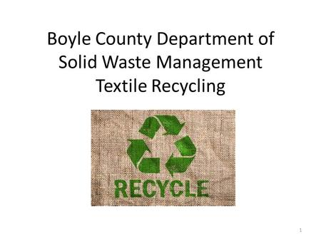 Boyle County Department of Solid Waste Management Textile Recycling 1.