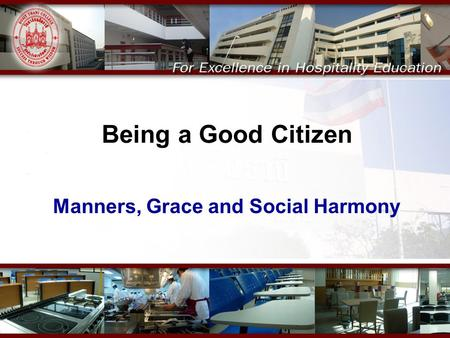 Being a Good Citizen Manners, Grace and Social Harmony.