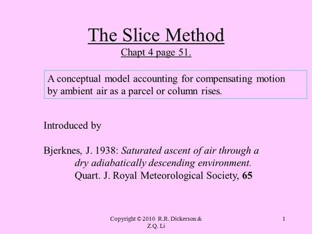 Copyright © 2010 R.R. Dickerson & Z.Q. Li 1 The Slice Method Chapt 4 page 51. A conceptual model accounting for compensating motion by ambient air as a.