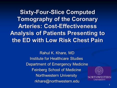 1 Sixty-Four-Slice Computed Tomography of the Coronary Arteries: Cost-Effectiveness Analysis of Patients Presenting to the ED with Low Risk Chest Pain.