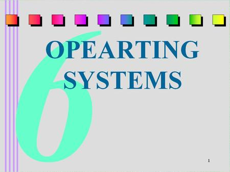 1. 2 The Evolution of Operating Systems : §The single processing machines of 1940's and 1950's were not very flexible or efficient. §The processing is.