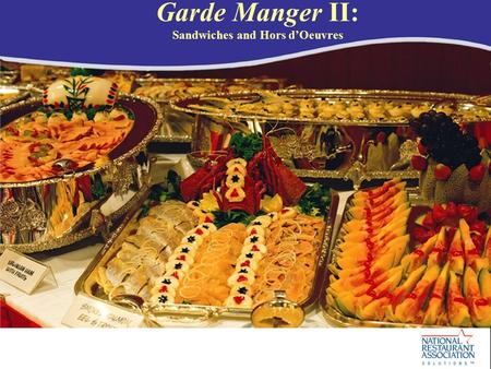 Garde Manger II: Sandwiches and Hors d'Oeuvres