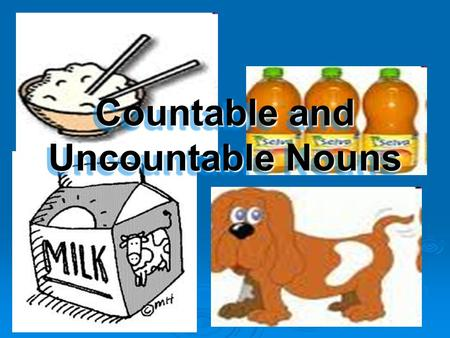 Countable and Uncountable Nouns. What are countable nouns? Countable nouns are individual objects, people, places, etc. which can be counted. A countable.