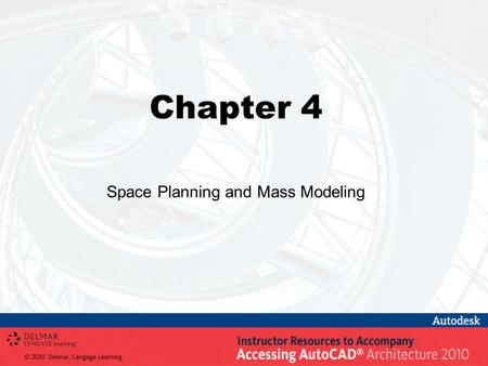 Chapter 4 Space Planning and Mass Modeling. Objectives Create and modify 2D Extrusion and Freeform spaces using the SpaceGenerate and SpaceAdd tools Divide.