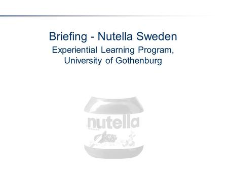 Briefing - Nutella Sweden