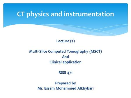 CT physics and instrumentation