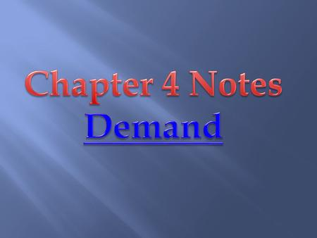 Chapter 4 Notes Demand.