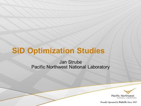 SiD Optimization Studies Jan Strube Pacific Northwest National Laboratory.