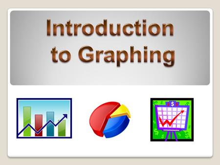 Graphs are pictures of information Graphs provide a fast and easy way to interpret data Why use Graphs?