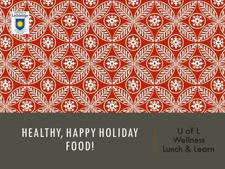 HEALTHY, HAPPY HOLIDAY FOOD! U of L Wellness Lunch & Learn.