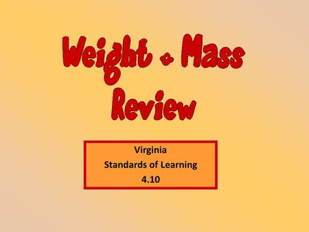 Virginia Standards of Learning 4.10. …why the other answers are wrong? …determine the correct answer?