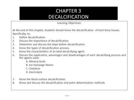 CHAPTER 3 DECALCIFICATION Learning Objectives: