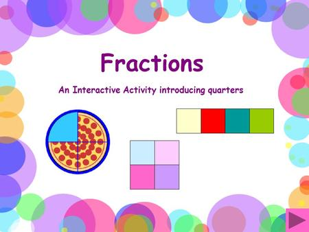 Fractions An Interactive Activity introducing quarters.