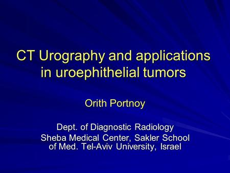 CT Urography and applications in uroephithelial tumors