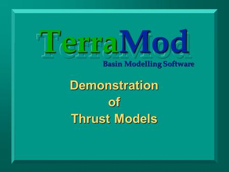 TerraMod Basin Modelling Software Demonstrationof Thrust Models.