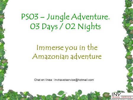 PS03 – Jungle Adventure. 03 Days / 02 Nights Immerse you in the Amazonian adventure Chat en línea :