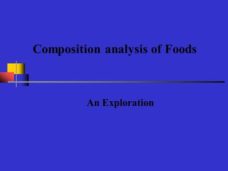 Composition analysis of Foods An Exploration. Evaluating the nutrition composition of foods An 8-oz glass of milk, a 3-oz slice of cooked meat, an apple,