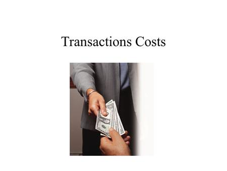 Transactions Costs.