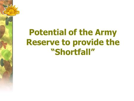 "Potential of the Army Reserve to provide the ""Shortfall"""
