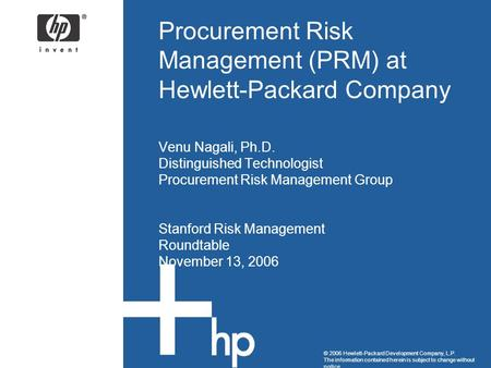 © 2006 Hewlett-Packard Development Company, L.P. The information contained herein is subject to change without notice Procurement Risk Management (PRM)