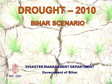 DISASTER MANAGEMENT DEPARTMENT Government of Bihar.