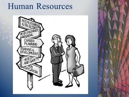 Human Resources. Overview  human resources as a core competency for organizations.  HR planning, and HR planning process.  four important HR benchmarking.