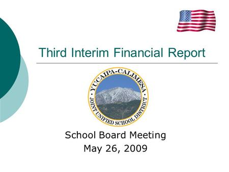 School Board Meeting May 26, 2009 Third Interim Financial Report.