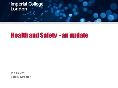 Health and Safety - an update Ian Gillett Safety Director.