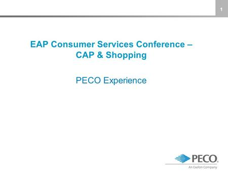 EAP Consumer Services Conference – CAP & Shopping PECO Experience 1.