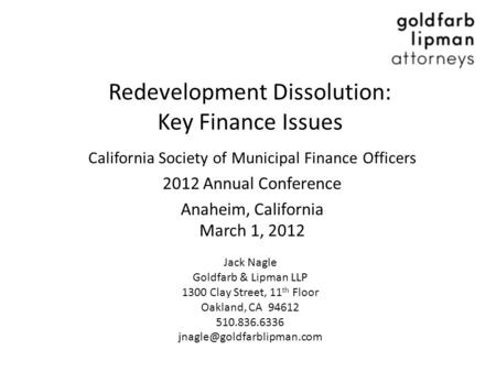 Redevelopment Dissolution: Key Finance Issues California Society of Municipal Finance Officers 2012 Annual Conference Anaheim, California March 1, 2012.
