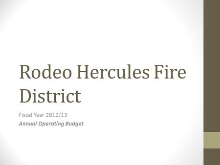 Rodeo Hercules Fire District Fiscal Year 2012/13 Annual Operating Budget.