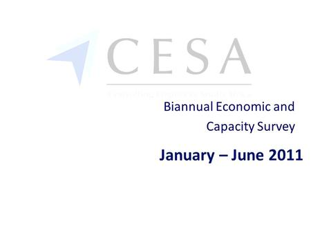 January – June 2011 Biannual Economic and Capacity Survey.