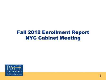 Fall 2012 Enrollment Report NYC Cabinet Meeting 1.