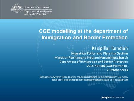 Type Title Here Second level heading Third level heading CGE modelling at the department of Immigration and Border Protection Kasipillai Kandiah Migration.