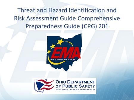 Threat and Hazard Identification and Risk Assessment Guide Comprehensive Preparedness Guide (CPG) 201.
