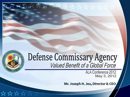 Mr. Joseph H. Jeu, Director & CEO. Our mission: Deliver a vital benefit of the military pay system that sells grocery items at cost while enhancing quality.