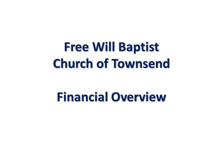 Free Will Baptist Church of Townsend Financial Overview.